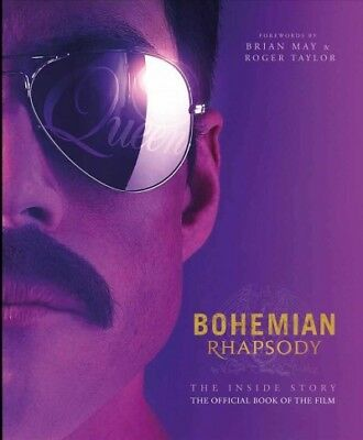 Bohemian Rhapsody : The Inside Story: The Official Book of the Film, Hardcove...