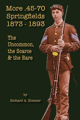 More .45-70 Springfields 1873-1893 Book~Rare Rifles~Trapdoor~Serial #s~45-70~NEW