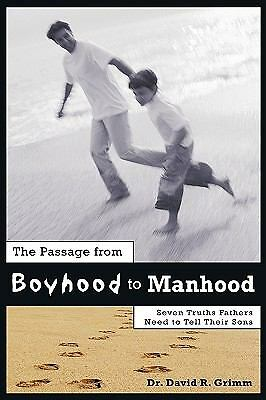 Passage from Boyhood to Manhood : Seven Truths Fathers Need to Tell Their Son...