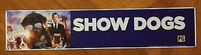 SHOW DOGS (2018) - Movie Theater Mylar Banner FREE SHIPPING