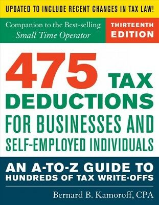475 Tax Deductions for Businesses and Self-Employed Individuals : An A-to-Z G...