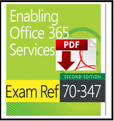Exam Ref 70-347 Enabling Office 365 Services -2nd Edition [LATEST,2018]