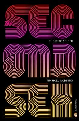 Second Sex, Paperback by Robbins, Michael, ISBN 0143126644, ISBN-13 978014312...