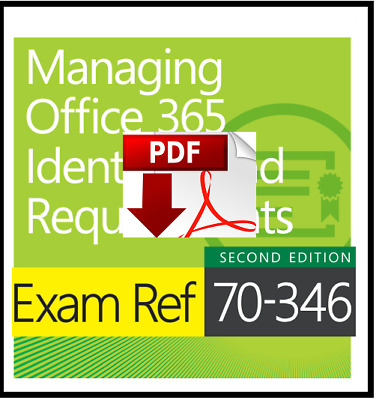 Exam Ref 70-346 Managing Office 365 Identities & Requir. -2nd Edition [LATEST ]