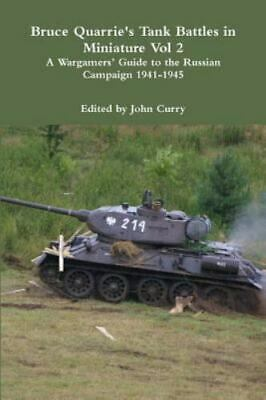 Bruce Quarrie's Tank Battles in Miniature Vol 2 a Wargamers' Guide to the Rus...