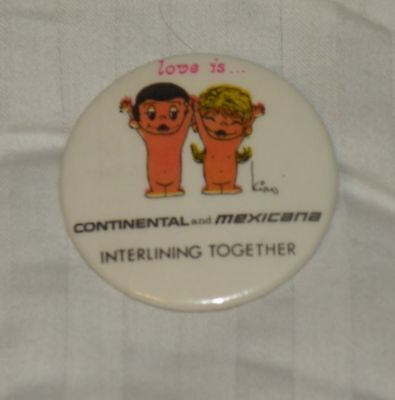 Continental Airlines Pinback Button Mexiciana Interlining Together Love Is