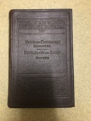 Watch & Clockmakers Handbook Dictionary & Guide Britten 1938 Book