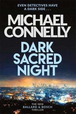 Michael Connelly-Dark Sacred Night (UK IMPORT) BOOKH NEW