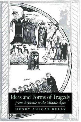Ideas And Forms of Tragedy from Aristotle to the Middle Ages, Paperback by Ke...