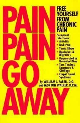 Pain, Pain Go Away, Paperback by Faber, William J.; Walker, Morton, Brand New...