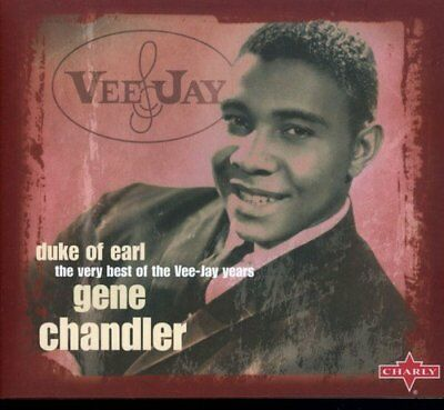 Gene Chandler - Duke Of Earl The Very Best Of The VeeJay Years [CD]