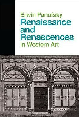 Renaissance and Renascences in Western Art, Paperback by Panofsky, Erwin, ISB...