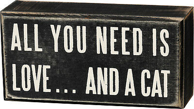 """PBK Wood 5"""" x 2.5"""" BOX SIGN """"All You Need Is Love And A Cat"""""""