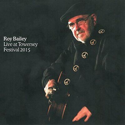 Bailey Roy-Live At Towersey Festival 2015 (UK IMPORT) CD NEW