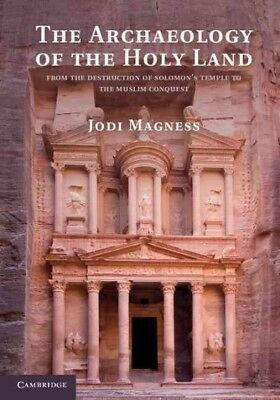 Archaeology of the Holy Land : From the Destruction of Solomon's Temple to th...
