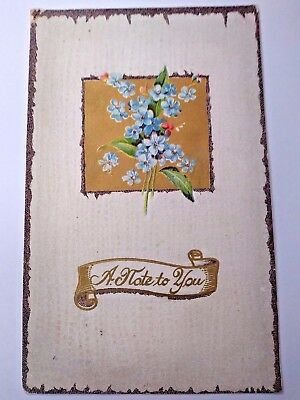 """ANTIQUE 1912 """"A Note to You"""" Forget me not Flowers Embossed German Postcard"""