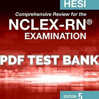TEST BANK HESI Comprehensive Review for the NCLEX-RN Exam 5th Ed