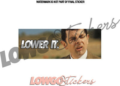 Mr Bean Lower It Sticker Decal Drift Arch Slap Modified Stance Dub