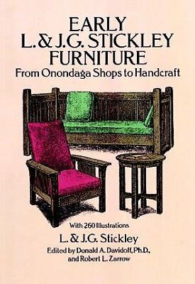 Early L. & J.G. Stickley Furniture : From Onondaga Shops to Handcraft, Paperb...