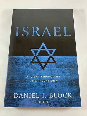 Israel : Ancient Kingdom or Late Invention? by Daniel I. Block (2008, Paperback)