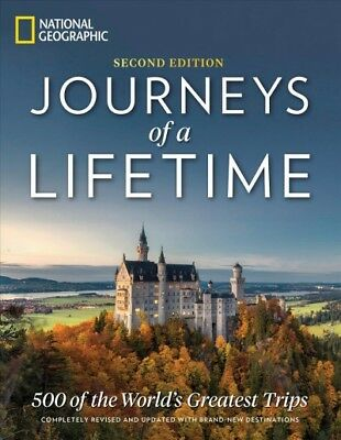 Journeys of a Lifetime : 500 of the World's Greatest Trips, Hardcover by Nati...