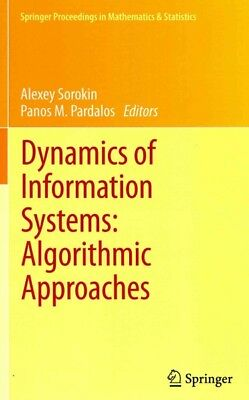 Dynamics of Information Systems : Algorithmic Approaches, Hardcover by Soroki...