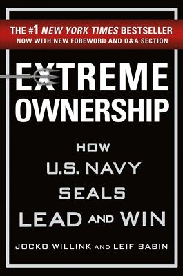 Extreme Ownership : How U.S. Navy Seals Lead and Win, Hardcover by Willink, J...