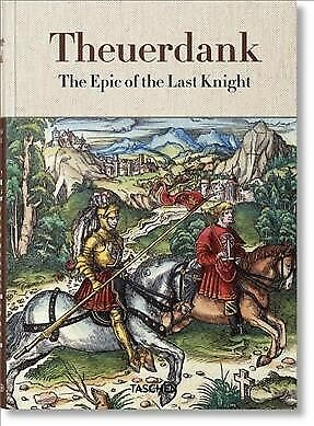 Theuerdank : The Epic of the Last Knight, Hardcover by Füssel, Stephan, Like ...