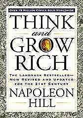 Think and Grow Rich : The Landmark Bestseller--Now Revised and Updated for th...