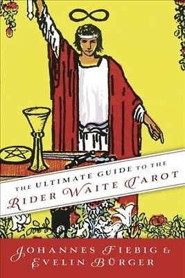 Ultimate Guide to the Rider Waite Tarot, Paperback by Fiebig, Johannes; Burge...