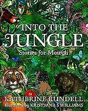Into the Jungle, Hardcover by Rundell, Katherine; Williams, Kristjana S (ILT)...