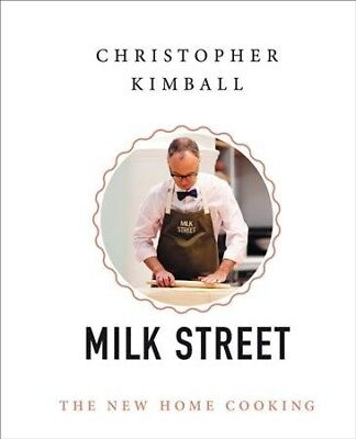 Christopher Kimball's Milk Street : The New Home Cooking, Hardcover by Kimbal...