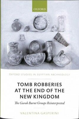 Tomb Robberies at the End of the New Kingdom : The Gurob Burnt Groups Reinter...