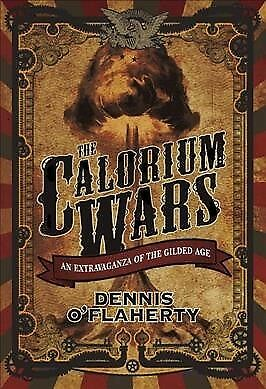 Calorium Wars : An Extravaganza of the Gilded Age, Paperback by O'Flaherty, D...