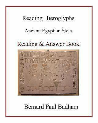 Reading Hieroglyphs - Ancient Egyptian Stela : Reading & Answer Book, Paperba...