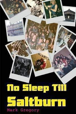 No Sleep Till Saltburn : Adventures on the Edge of the New Wave of British He...