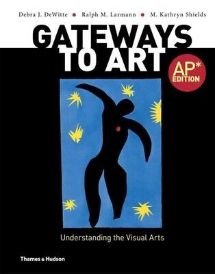 Gateways to Art : Understanding the Visual Arts, Ap Edition, Hardcover by Dew...