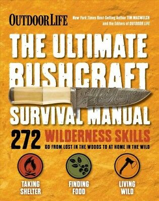 Ultimate Bushcraft Survival Manual, Paperback by Macwelch, Tim; Outdoor Life ...