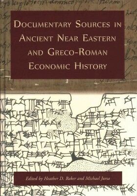 Documentary Sources in Ancient Near Eastern and Greco-Roman Economic History ...