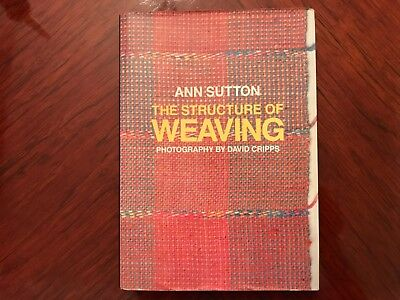 The Structure of Weaving, First Edition by Ann Sutton