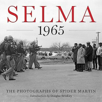 Selma 1965 : The Photographs of Spider Martin, Hardcover by Martin, Spider, I...