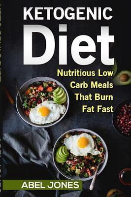 Ketogenic Diet : The 50 Best Low Carb Recipes That Burn Fat Fast Plus One Ful...