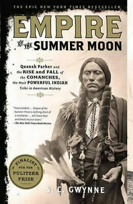 NEW Empire of the Summer Moon By S. C. Gwynne Paperback Free Shipping