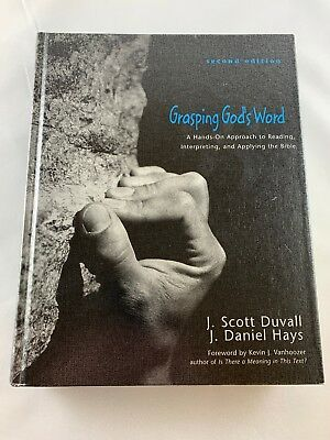 Grasping God's Word (2nd Edition) by J. Scott Duvall & J. Daniel Hays