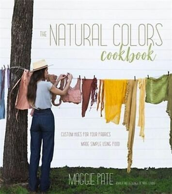 NEW The Natural Colors Cookbook By Maggie Pate Paperback Free Shipping