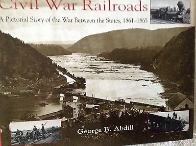Civil War Railroads.. A Pictorial Story of The War Between the States, 1861-1865