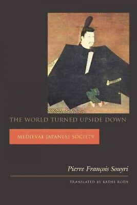 World Turned Upside Down, Paperback by Souyri, Pierre Francois; Roth, Ksthe (...