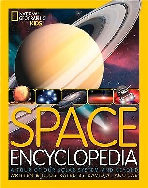 Space Encyclopedia : A Tour of Our Solar System and Beyond, Hardcover by Agui...