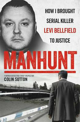 Manhunt: The true story behind the hit TV drama about Levi Bellfield and the mur