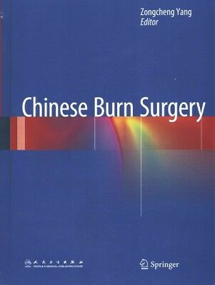Chinese Burn Surgery, Hardcover by Yang, Zongcheng (EDT), ISBN 9401785740, IS...